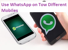 How to use WhatsApp account on two mobiles