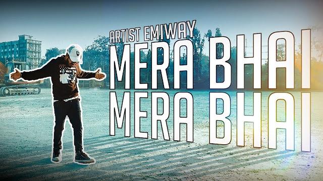 Mera Bhai - Emiway Bantai,Mera Bhai Lyrics