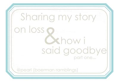 loss and saying goodbye {part 1}