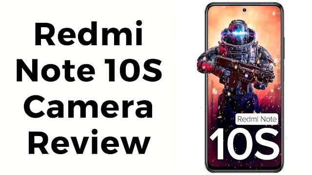 redmi note 10s camera review