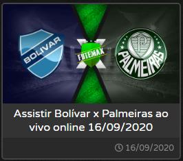 BOLIVA X PALMEIRAS - COPA LIBERTADORES DA AMÉRICA - DIA 16/09/2020 AO VIVO E COM IMAGENS NO F U T M A X