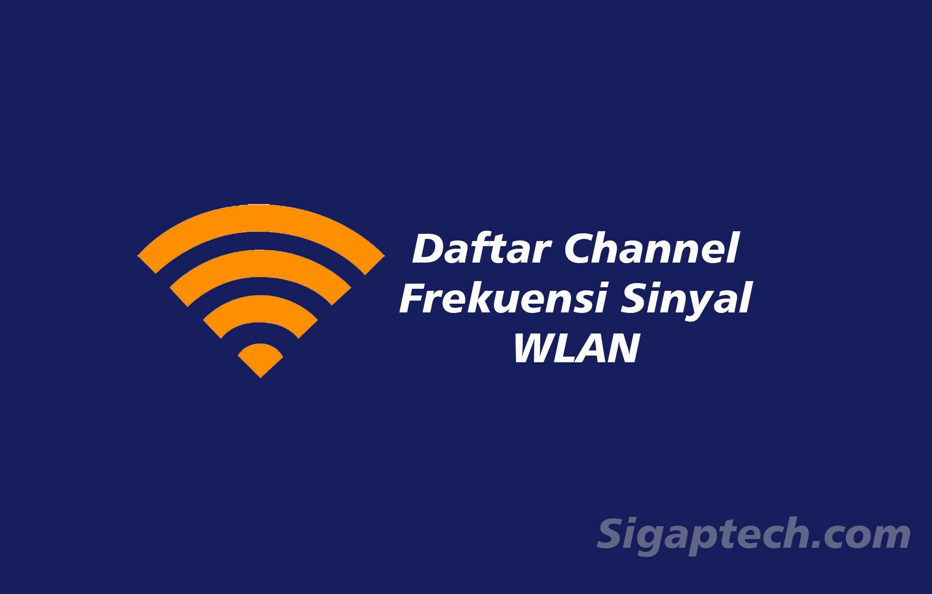 Daftar Channel Frekuensi Sinyal WLAN