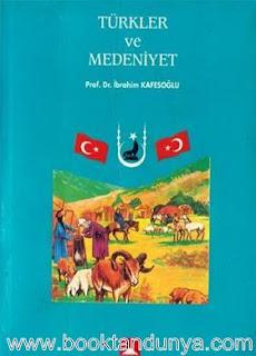 İbrahim Kafesoğlu - Türkler ve Medeniyet