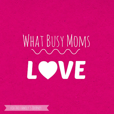 What Busy Moms Love