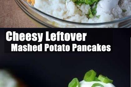 Delicious Cheesy Leftover Mashed Potato Pancakes
