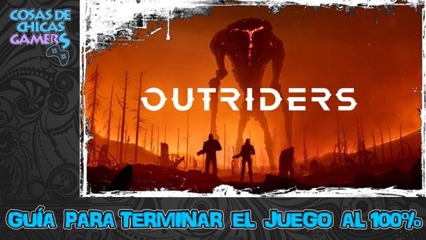 Guía Outriders para completar el juego al 100%