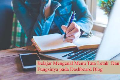 Belajar Mengenal Menu Tata Letak  Dan Fungsinya pada Dashboard Blog