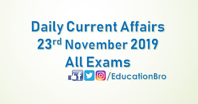 Daily Current Affairs 23rd November 2019 For All Government Examinations