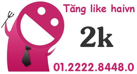 Dịch vụ tăng 2k like trên haivn.com