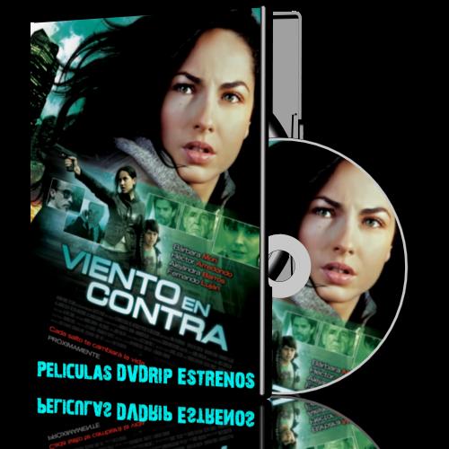 Peliculas DVDRip Estrenos: Viento En Contra [2011