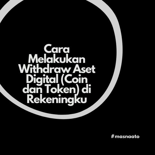 Cara Melakukan Withdraw Aset Digital (Coin dan Token) di Rekeningku