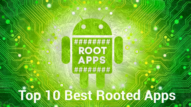 Top 10  Best Rooted Apps For Android 2015