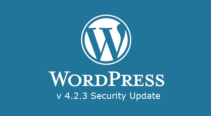 WordPress 4.2.3 Security Update Released, Patches Critical Vulnerability