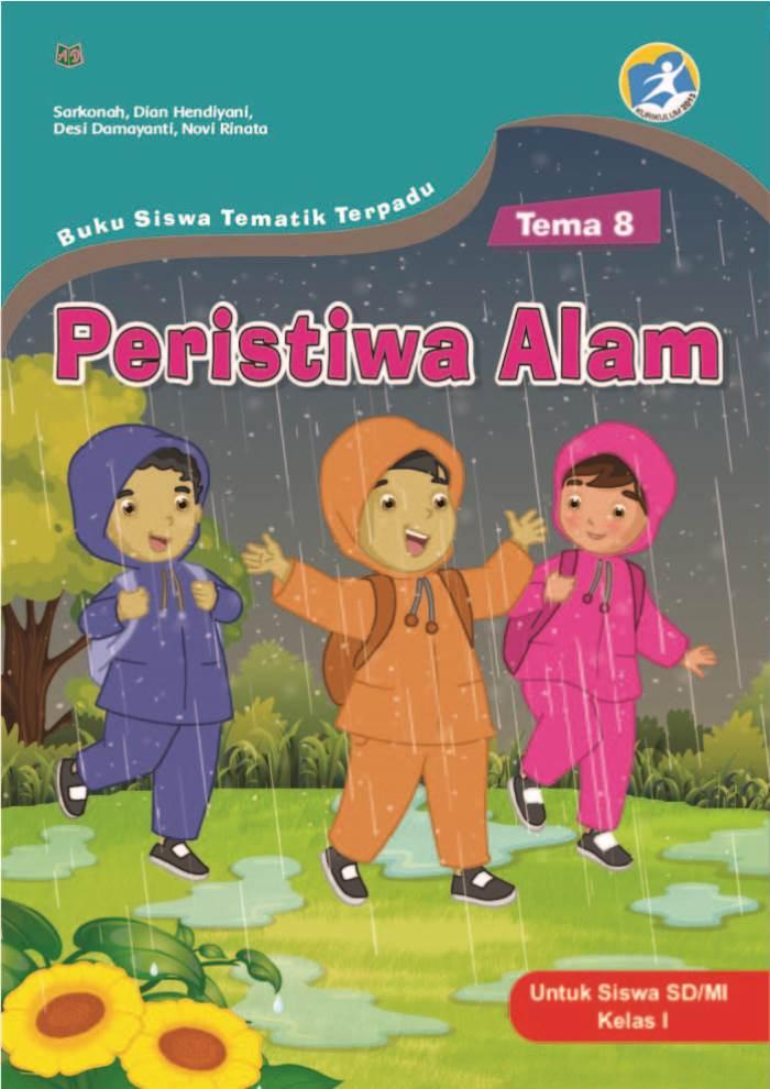 Buku Siswa Tematik Terpadu Tema 8 Peristiwa Alam untuk Siswa SD/MI Kelas I Kurikulum 2013