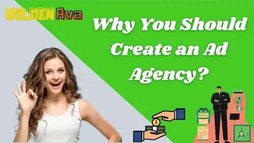 Why You Should Create an Ad Agency