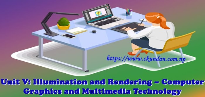 Unit V: Illumination and Rendering – Computer Graphics and Multimedia Technology
