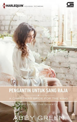 Pengantin untuk Sang Raja (A Christmas Bride for the King) by Abby Green Pdf