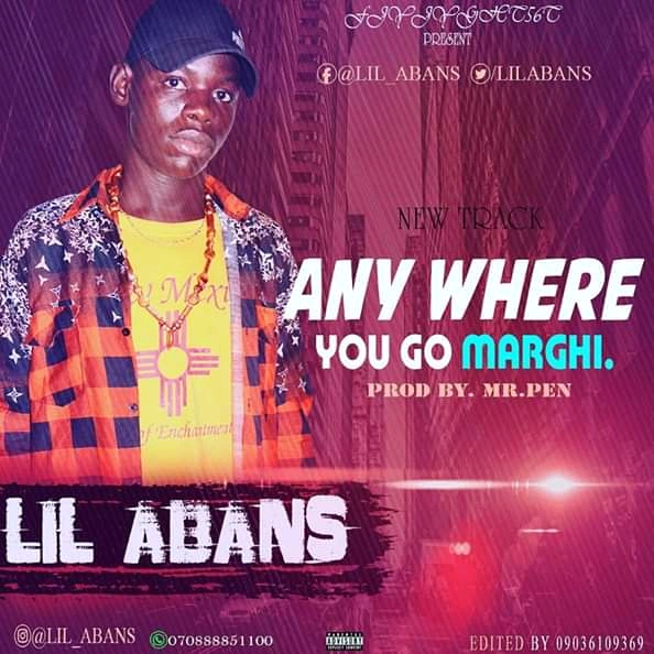 [Music] Lil Abans - Anywhere You Go Marghi