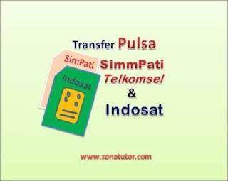 Cara Transfer Pulsa Simpati Telkomsel Dan Indosat