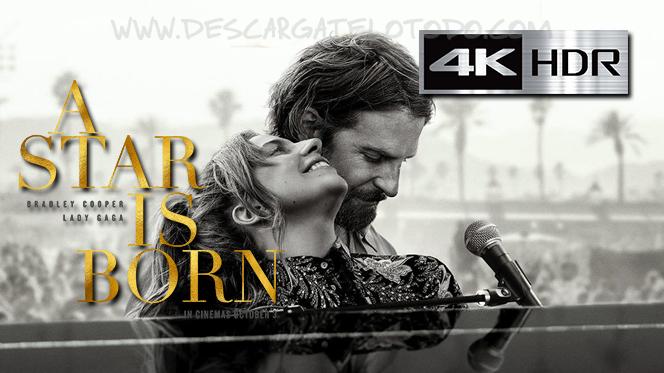 Nace una Estrella (2018) 4K UHD [HDR] Latino-Ingles