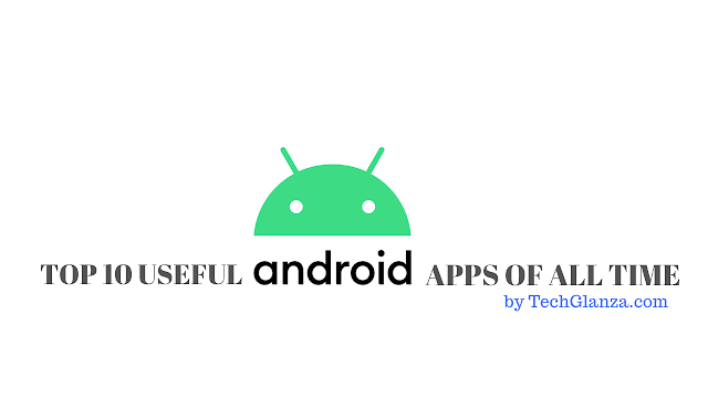 Top 10 Useful Android Apps Of All Time
