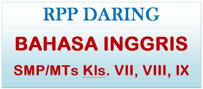 Rpp 1 Lembar Daring Bahasa Inggris Smp Mts Kelas 7 8 Dan 9 Info Pendidikan Com