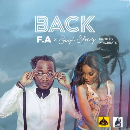 """[Song] F.A – """"Back"""" ft. Seyi Shay - mp3made.com.ng"""