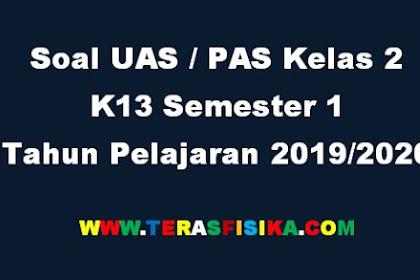 Download Soal UAS/PAS Kelas 2 Semester 1 Tahun Pelajaran 2019/2020