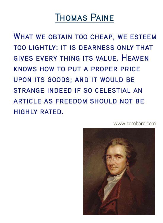Thomas Paine Quotes. Wisdom Quotes, Freedom Quotes, Liberty Quotes, Equality Quotes, Ethics Quotes, Morality Quotes, Rights Quotes, & Secular Quotes.Thomas Paine Philosophy