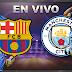 BARCELONA VS MANCHESTER CITY EN VIVO!!! | UEFA CHAMPIONS LEAGUE
