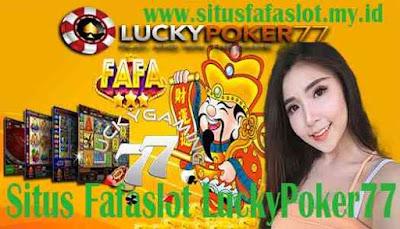 Situs Fafaslot LuckyPoker77