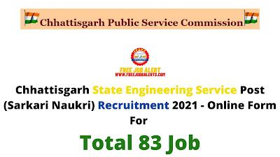 Free Job Alert: Chhattisgarh State Engineering Service Post (Sarkari Naukri) Recruitment 2021 - Online Form For Total 83 Job