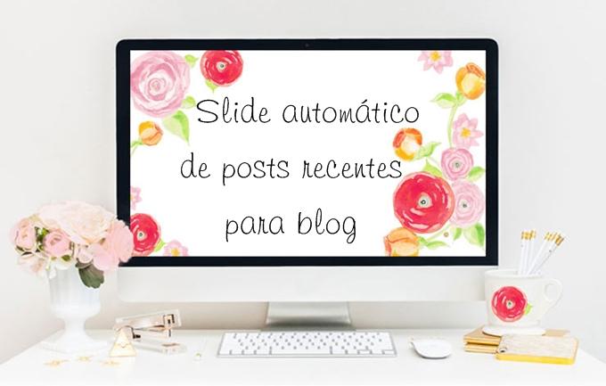 Slide automático de postagens recentes para blog