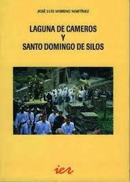 Moreno Martínez, José Luis, Laguna de Cameros y Santo Domingo de Silos