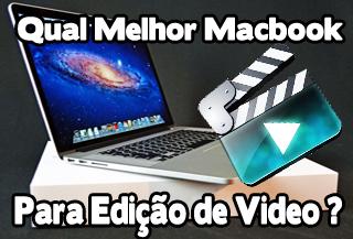 melhor macbook para edição de videos FinalCut