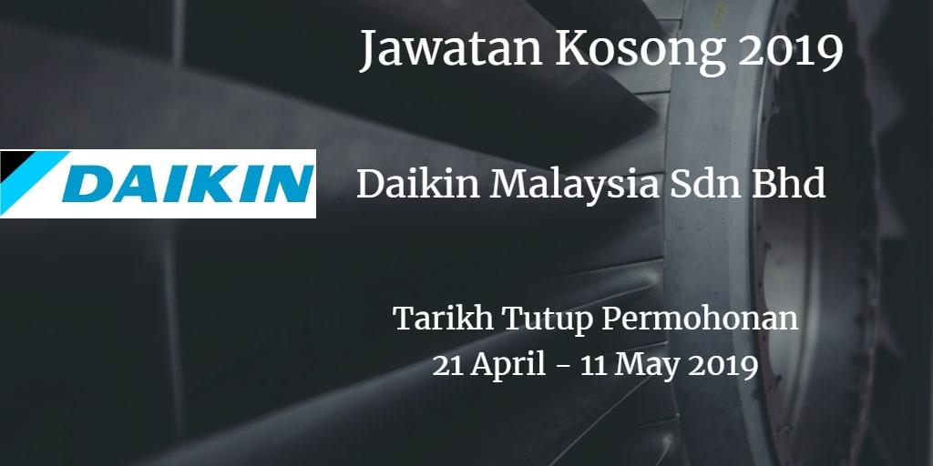 Jawatan Kosong Daikin Malaysia Sdn Bhd 21 April - 11 May 2019