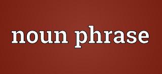 Soal Noun Phrase Bahasa Inggris Untuk SMP Kelas Soal Noun Phrase Bahasa Inggris Untuk SMP Kelas 8