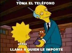 Toma el telefono, llama a alguien que le importe (Simpsons)
