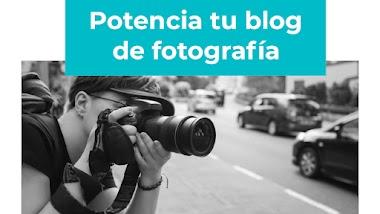 Sácale provecho a tu blog de fotografía