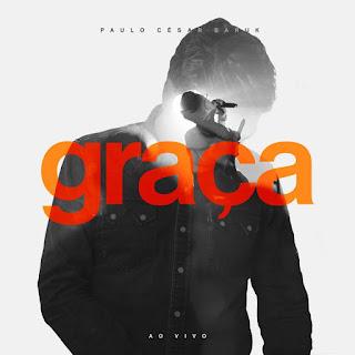 Paulo César Baruk divulga capa do CD e DVD Graça ao Vivo