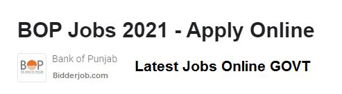 BOP JOBS 2021 - Bank Of Punjab Jobs New Govt Jobs - Apply Online