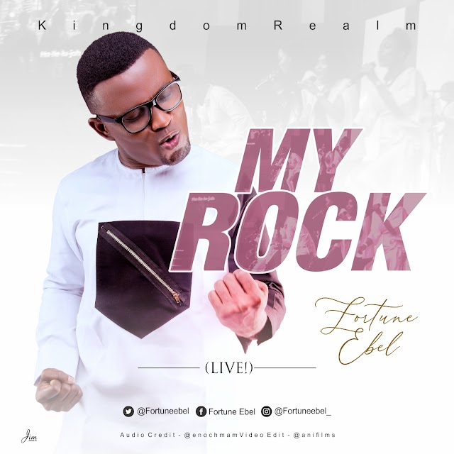 [Music + Video] Fortune Ebel - My Rock [Live]