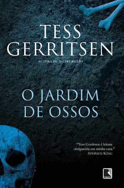 O jardim de ossos Tess Gerritsen