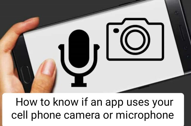 How to know if an app uses your cell phone camera or microphone