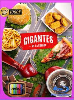 Gigantes de la comida Temporada 1 (2019) HD [1080p] Latino [GoogleDrive] PGD