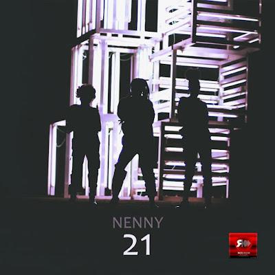 Nenny - 21 (Rap) baixar nova musica descarregar agora 2019