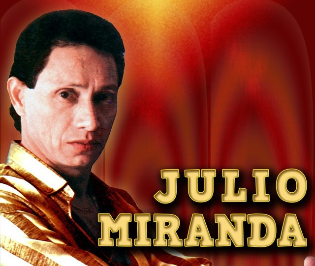 """Julio Miranda """" El cantautor del amor"""""""