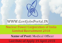 Nuclear Power Corporation of India Limited Recruitment 2018– 16 Medical Officer