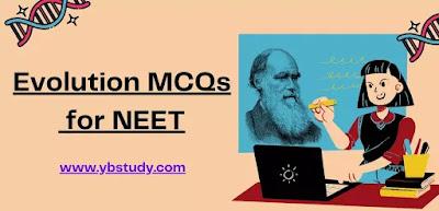 Evolution MCQs for NEET