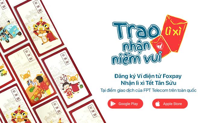 FPT Telecom tặng lì xì cho Khách hàng đăng ký ví điện tử Foxpay